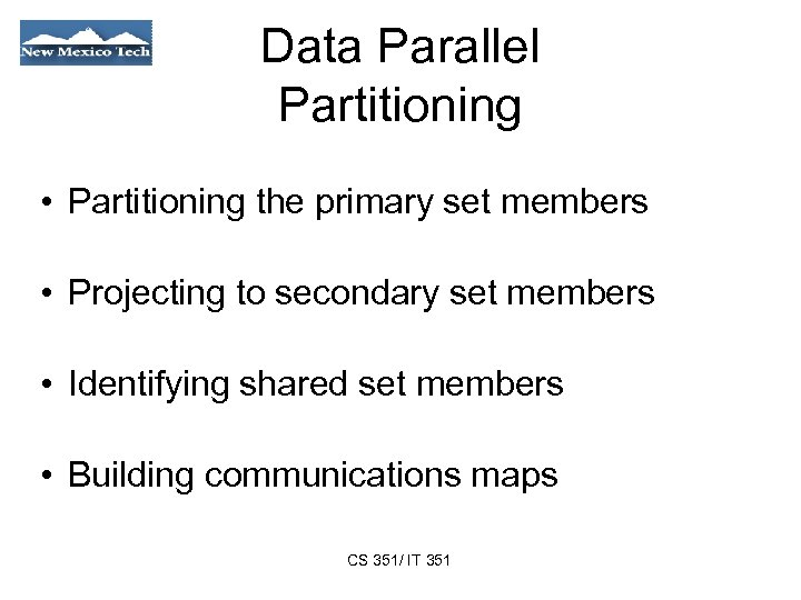 Data Parallel Partitioning • Partitioning the primary set members • Projecting to secondary set