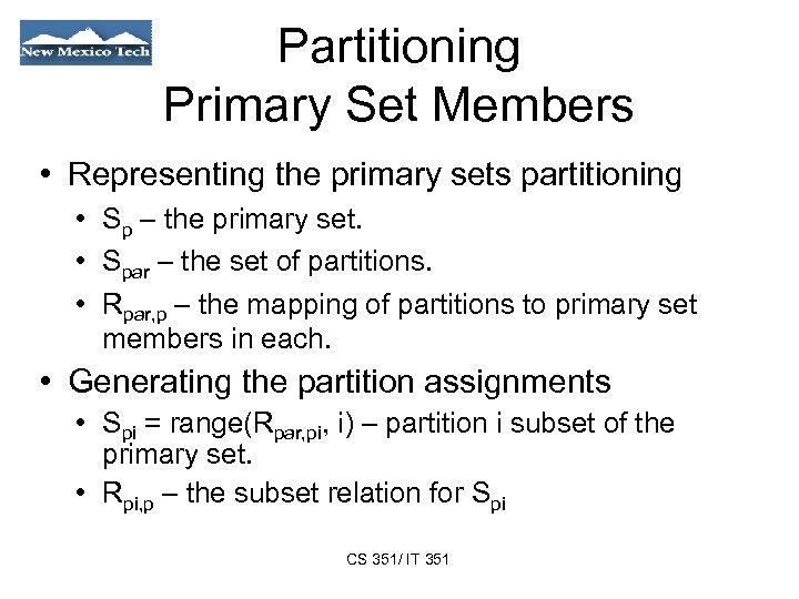Partitioning Primary Set Members • Representing the primary sets partitioning • Sp – the