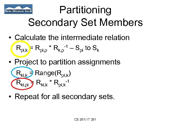 Partitioning Secondary Set Members • Calculate the intermediate relation Rpi, k = Rpi, p