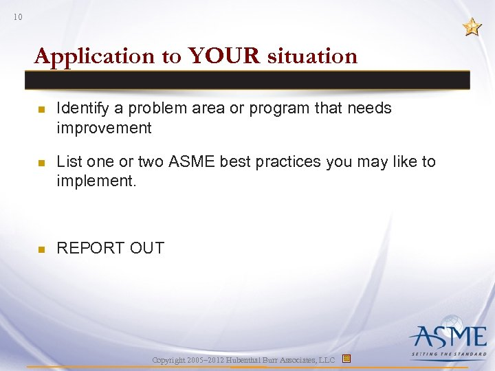 10 Application to YOUR situation n Identify a problem area or program that needs