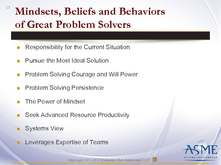 15 Mindsets, Beliefs and Behaviors of Great Problem Solvers n Responsibility for the Current