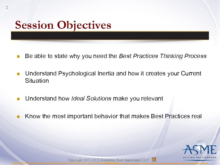 2 Session Objectives n Be able to state why you need the Best Practices