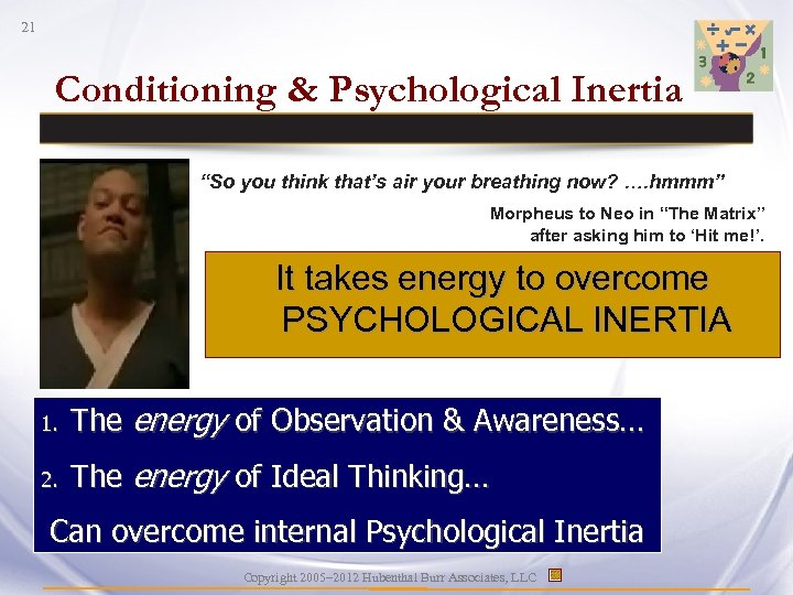 "21 Conditioning & Psychological Inertia ""So you think that's air your breathing now? …."