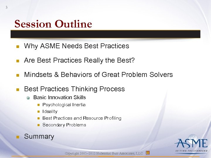 3 Session Outline n Why ASME Needs Best Practices n Are Best Practices Really