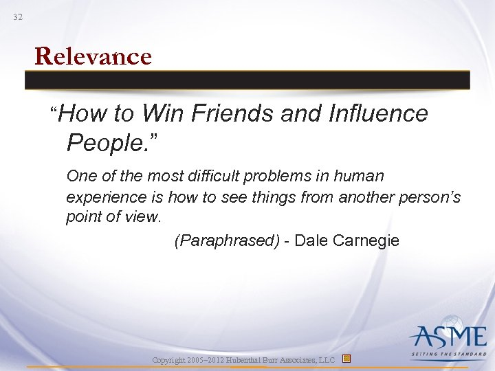 "32 Relevance ""How to Win Friends and Influence People. "" One of the most"