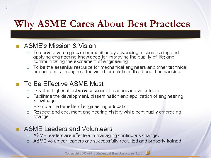 5 Why ASME Cares About Best Practices n ASME's Mission & Vision q q