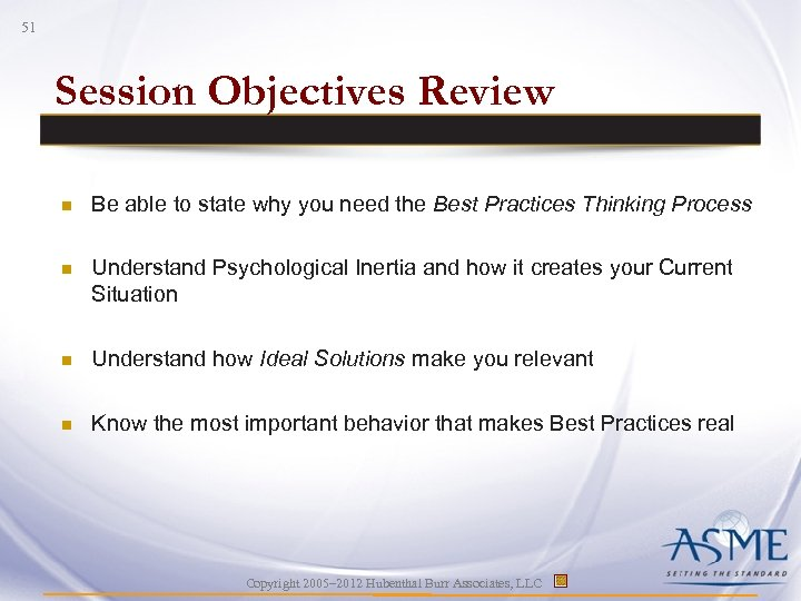 51 Session Objectives Review n Be able to state why you need the Best