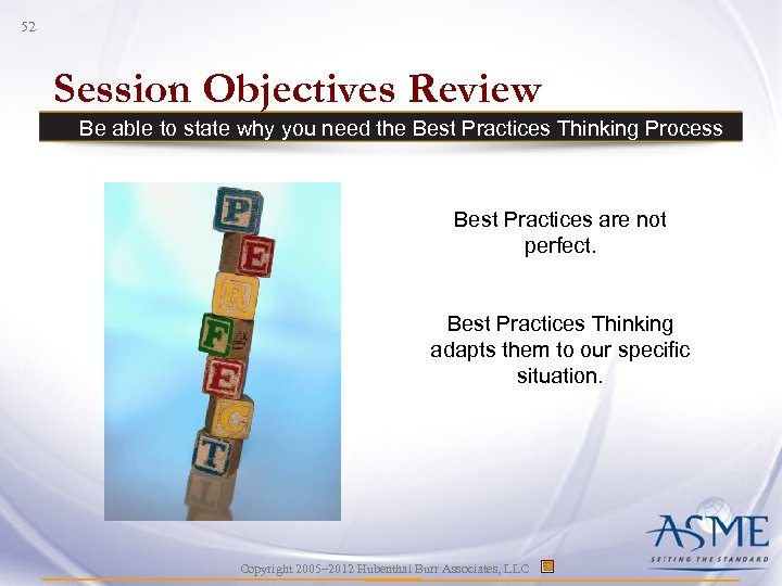 52 Session Objectives Review Be able to state why you need the Best Practices