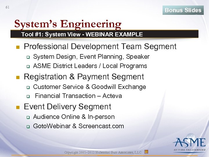 61 Bonus Slides System's Engineering Tool #1: System View - WEBINAR EXAMPLE n Professional