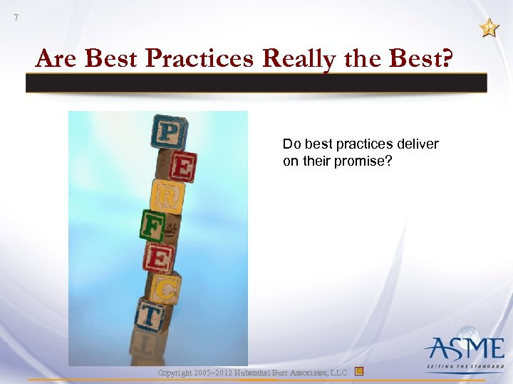 7 Are Best Practices Really the Best? Do best practices deliver on their promise?