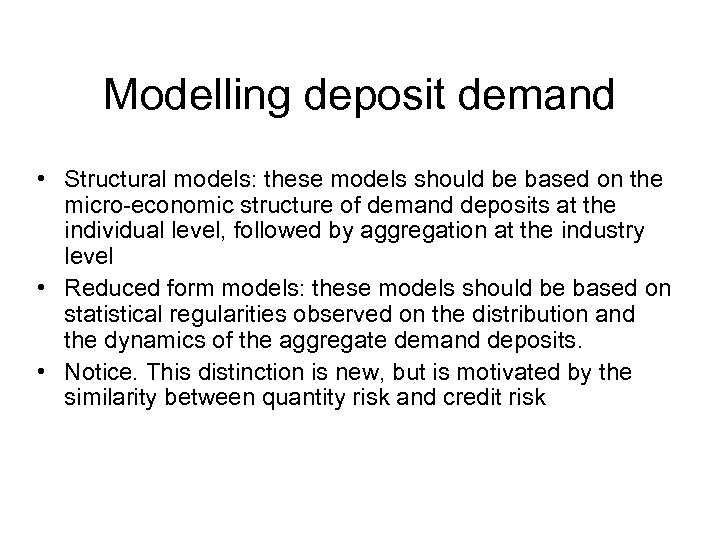 Modelling deposit demand • Structural models: these models should be based on the micro-economic