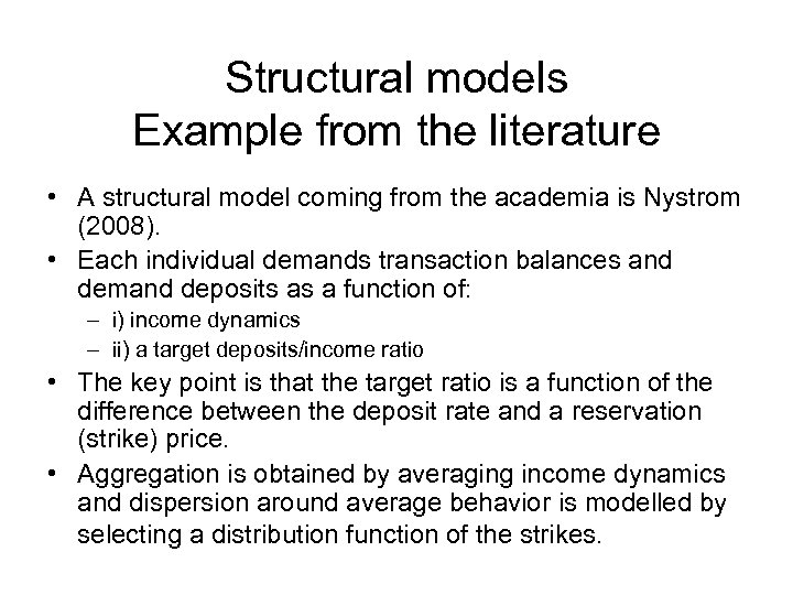 Structural models Example from the literature • A structural model coming from the academia