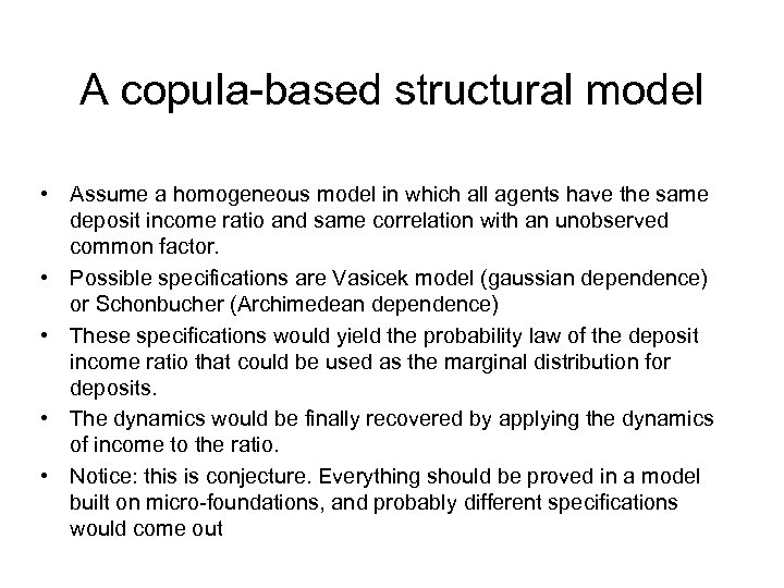 A copula-based structural model • Assume a homogeneous model in which all agents have