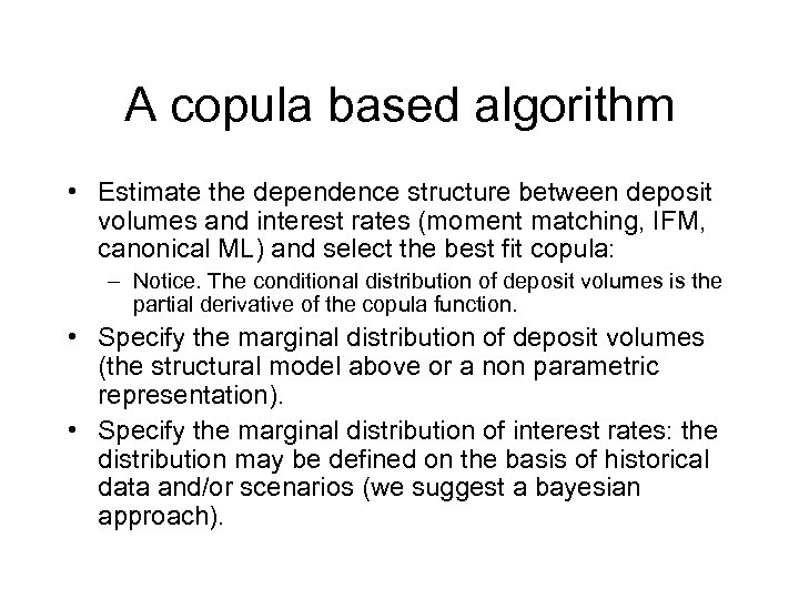 A copula based algorithm • Estimate the dependence structure between deposit volumes and interest