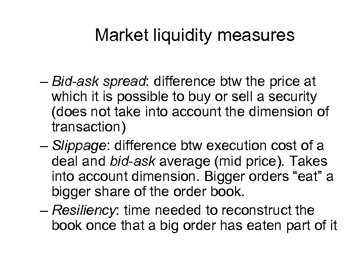 Market liquidity measures – Bid-ask spread: difference btw the price at which it is