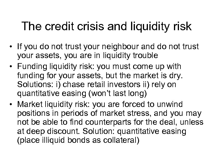 The credit crisis and liquidity risk • If you do not trust your neighbour