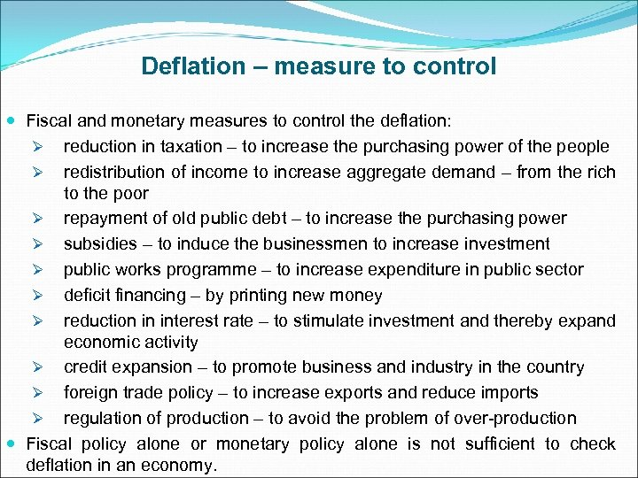 Deflation – measure to control Fiscal and monetary measures to control the deflation: Ø