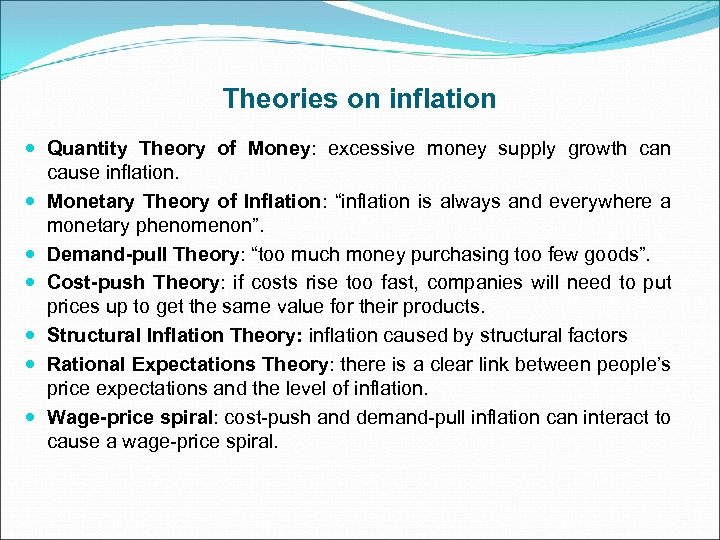 Theories on inflation Quantity Theory of Money: excessive money supply growth can cause inflation.