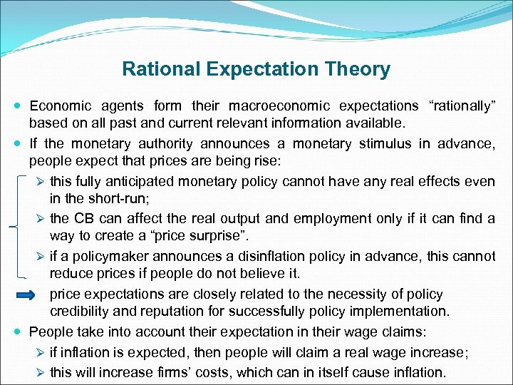"""Rational Expectation Theory Economic agents form their macroeconomic expectations """"rationally"""" based on all past"""