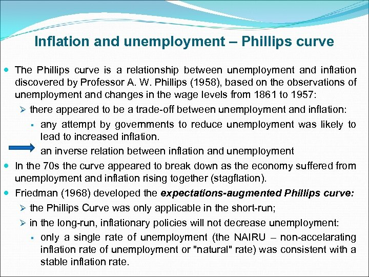 Inflation and unemployment – Phillips curve The Phillips curve is a relationship between unemployment