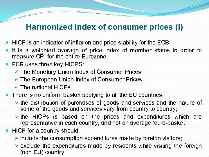Harmonized index of consumer prices (I) HICP is an indicator of inflation and price