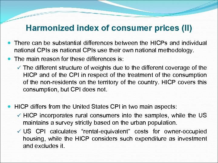Harmonized index of consumer prices (II) There can be substantial differences between the HICPs