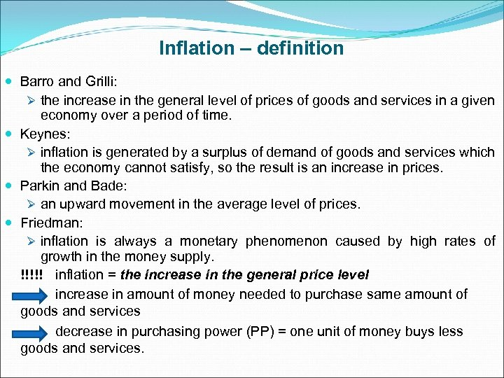Inflation – definition Barro and Grilli: Ø the increase in the general level of