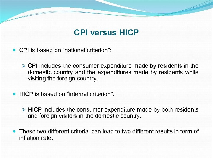 """CPI versus HICP CPI is based on """"national criterion"""": Ø CPI includes the consumer"""