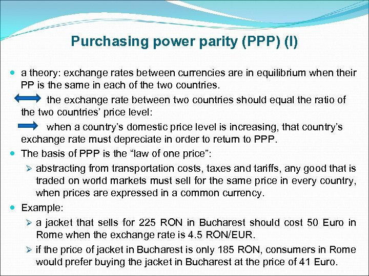 Purchasing power parity (PPP) (I) a theory: exchange rates between currencies are in equilibrium