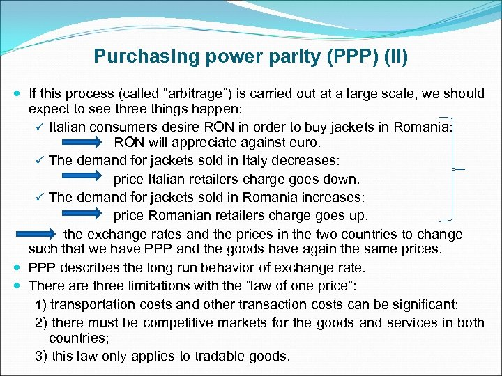 """Purchasing power parity (PPP) (II) If this process (called """"arbitrage"""") is carried out at"""