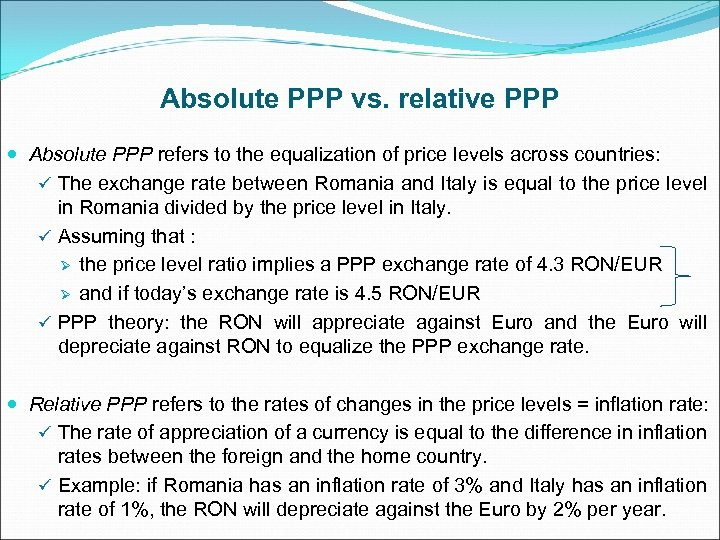 Absolute PPP vs. relative PPP Absolute PPP refers to the equalization of price levels