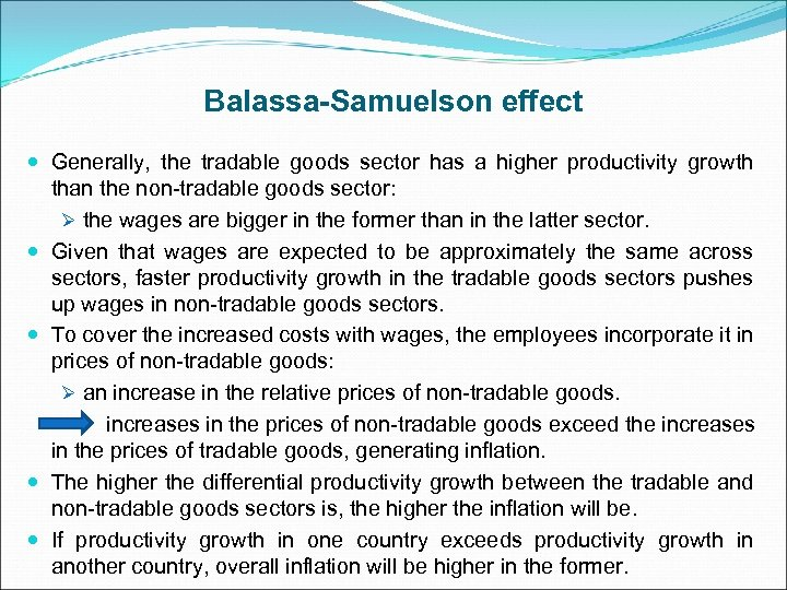 Balassa-Samuelson effect Generally, the tradable goods sector has a higher productivity growth than the