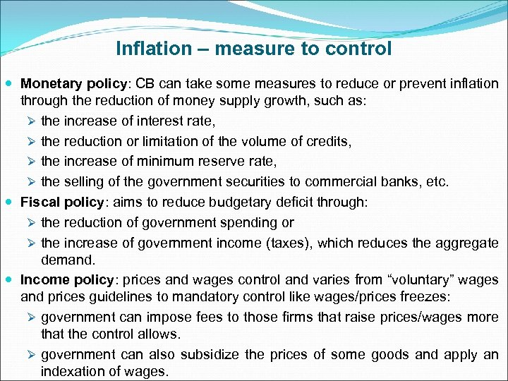 Inflation – measure to control Monetary policy: CB can take some measures to reduce