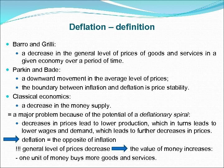 Deflation – definition Barro and Grilli: a decrease in the general level of prices