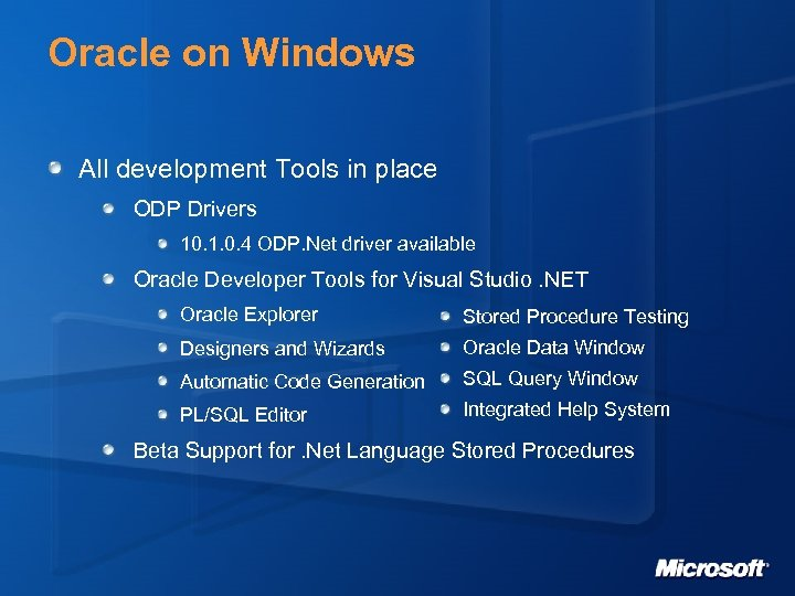 Oracle on Windows All development Tools in place ODP Drivers 10. 1. 0. 4