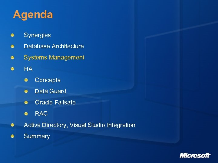 Agenda Synergies Database Architecture Systems Management HA Concepts Data Guard Oracle Failsafe RAC Active