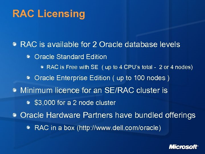 RAC Licensing RAC is available for 2 Oracle database levels Oracle Standard Edition RAC