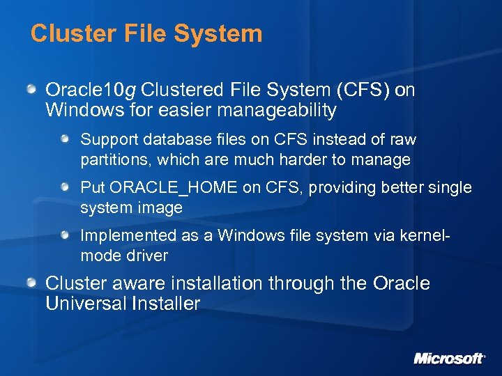 Cluster File System Oracle 10 g Clustered File System (CFS) on Windows for easier