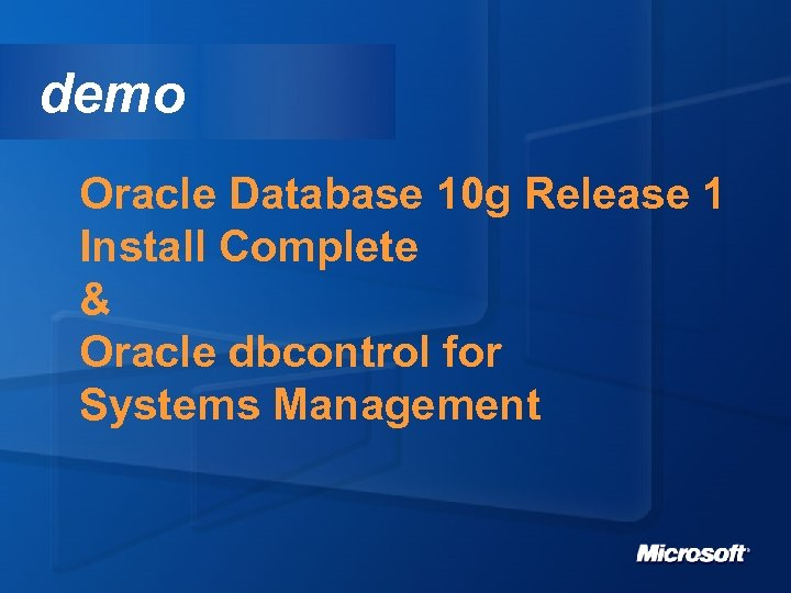 demo Oracle Database 10 g Release 1 Install Complete & Oracle dbcontrol for Systems