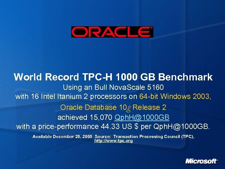 World Record TPC-H 1000 GB Benchmark Using an Bull Nova. Scale 5160 with 16