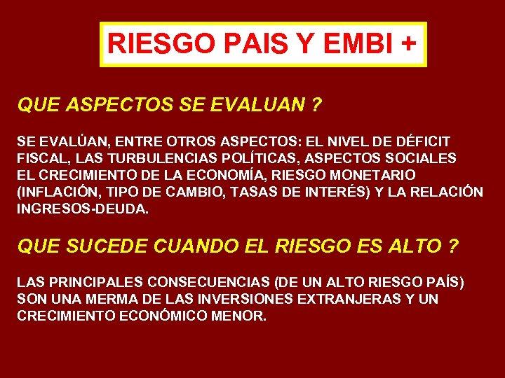 RIESGO PAIS Y EMBI + QUE ASPECTOS SE EVALUAN ? SE EVALÚAN, ENTRE OTROS