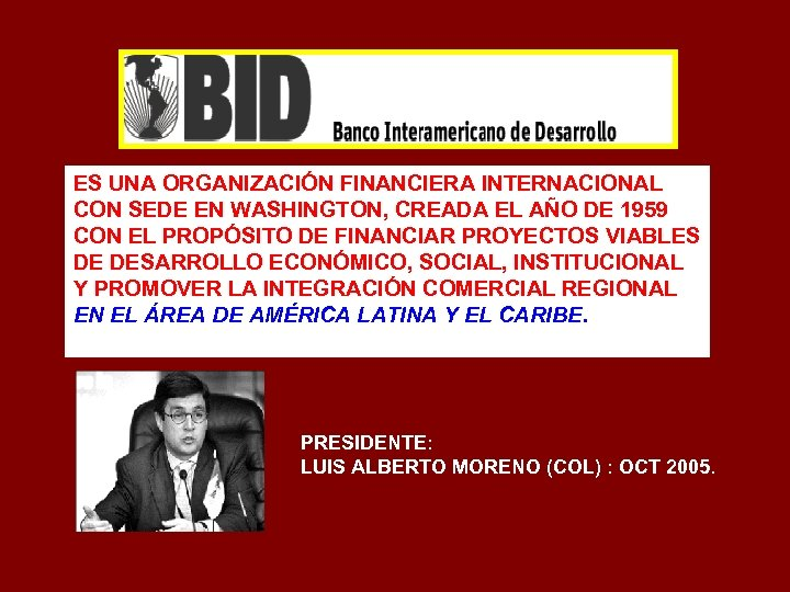 ES UNA ORGANIZACIÓN FINANCIERA INTERNACIONAL CON SEDE EN WASHINGTON, CREADA EL AÑO DE 1959