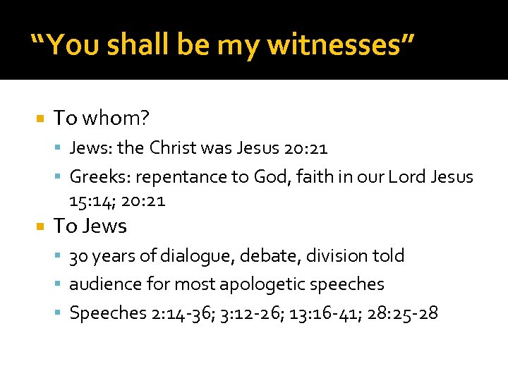 """You shall be my witnesses"" To whom? Jews: the Christ was Jesus 20: 21"