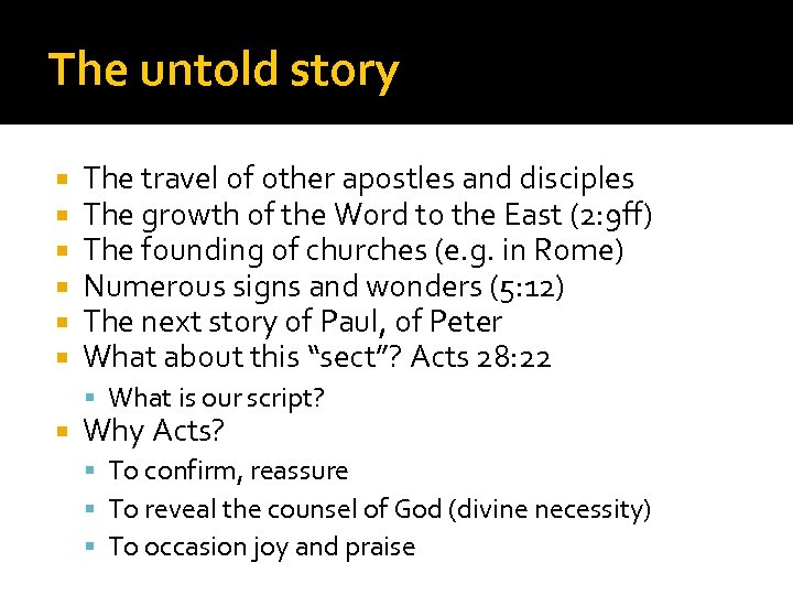 The untold story The travel of other apostles and disciples The growth of the