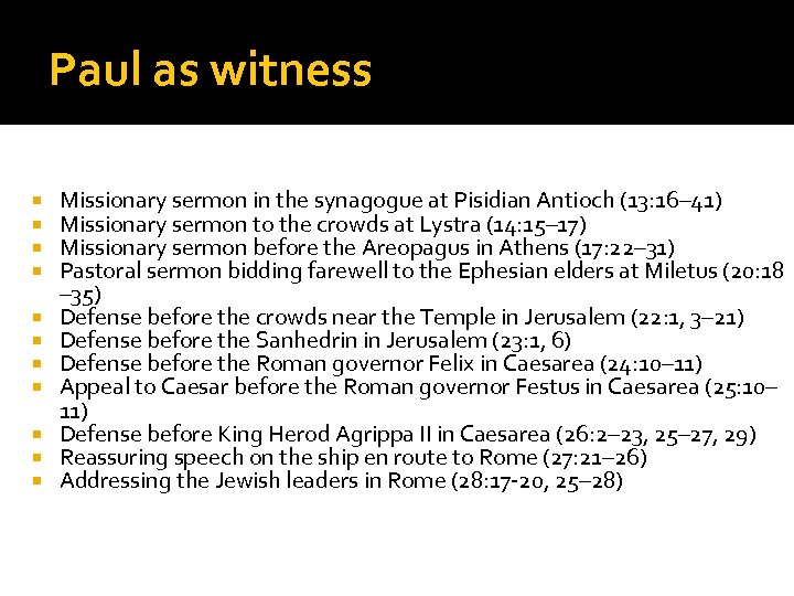 Paul as witness Missionary sermon in the synagogue at Pisidian Antioch (13: 16– 41)