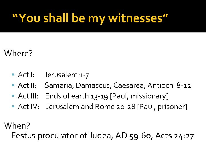 """You shall be my witnesses"" Where? Act I: Act III: Act IV: Jerusalem 1"