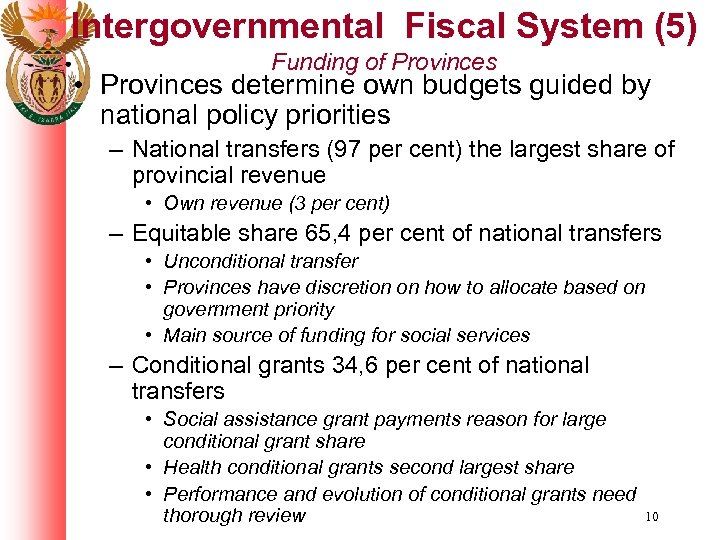 Intergovernmental Fiscal System (5) Funding of Provinces • Provinces determine own budgets guided by
