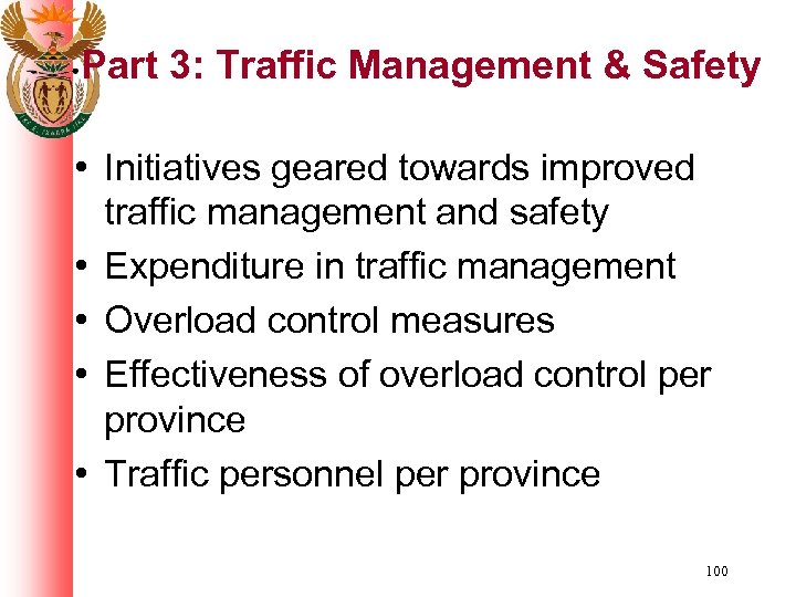 Part 3: Traffic Management & Safety • Initiatives geared towards improved traffic management and
