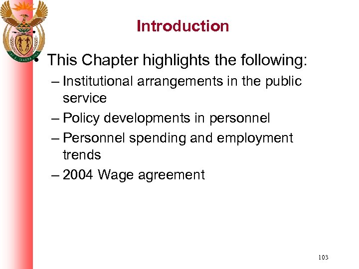 Introduction • This Chapter highlights the following: – Institutional arrangements in the public service