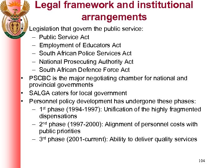 Legal framework and institutional arrangements • Legislation that govern the public service: – Public